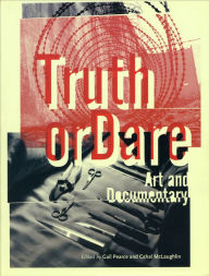 Truth or Dare: Art or Documentary - Gail Pearce