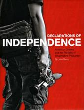Declarations of Independence: American Cinema and the Partiality of Independent Production - Berra, John