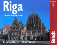 Riga: The Bradt City Guide - Stephen Baister