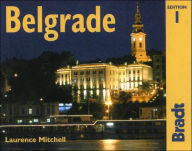 Belgrade: The Bradt City Guide - Laurence Mitchell