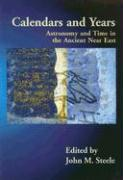 Calendars and Years: Astronomy and Time in the Ancient Near East