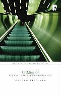 RE: Mission: Biblical Mission for a Postbiblical Church