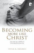 Becoming More Like Christ: A Contemporary Biblical Journey