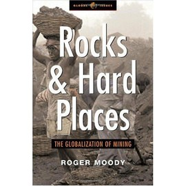 Rocks And Hard Places: The Globalization Of Mining - Roger Moody