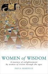 Women of Wisdom: A Journey of Enlightenment by Women of Vision Through the Ages - Marvelly, Paula