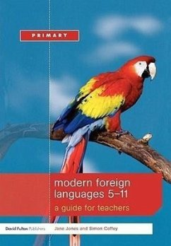 Modern Foreign Languages 5-11: A Guide for Teachers - Jones Jane Jones, Jane Coffey, Simon