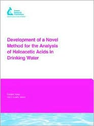 Development Of A Novel Method For The Analysis Of Haloacetic Acids In Drinking Water - Li Zhang, Raymond M. Hozalski