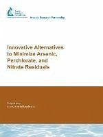Innovative Alternatives to Minimize Arsenic, Perchlorate, and Nitrate Residuals - Musik: Min, Joon H.