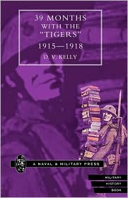 39 Months With The Otigers, O 1915-1918 - D.V Kelly