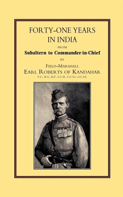 Forty-One Years in India: From Salbaltern to Commander-In-Chief - Roberts, Field Marshall Earl