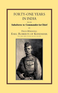 Forty-One Years In India - Field Marshall Earl Roberts
