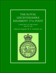 Royal Leicestershire Regiment, 17th Foota History Of The Years 1928 To 1956. - Ed Brig. W. E. Underhill