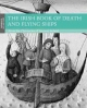 The Irish Book of Death and Flying Ships: From the Chronicles of Ancient Ireland (Moments of History)