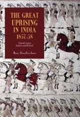 The Great Uprising in India, 1857-58 - Rosie Llewellyn-Jones
