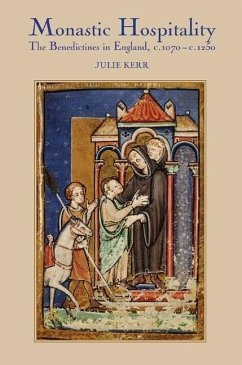 Monastic Hospitality: The Benedictines in England, c. 1070-c. 1250 - Kerr, Julie
