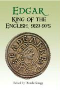 Edgar, King of the English 959-975: New Interpretations
