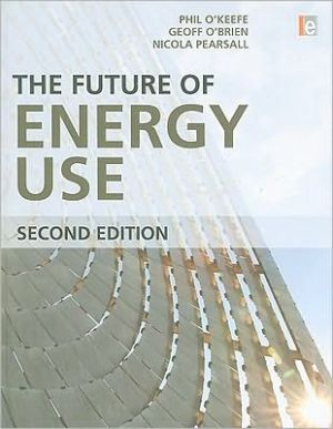 The Future of Energy Use - Phil O'Keefe, Geoff O'Brien, Nicola Pearsall