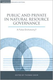 Public and Private in Natural Resource Governance: A False Dichotomy?