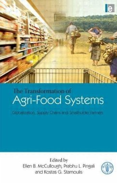 The Transformation of Agri-Food Systems: Globalization, Supply Chains and Smallholder Farmers - Herausgeber: McCullough, Ellen B. Stamoulis, Kostas G. Pingali, Prabhu L.