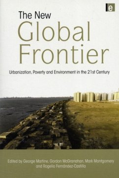 The New Global Frontier: Urbanization, Poverty and Environment in the 21st Century - Herausgeber: Martine, George Montgomery, Mark McGranahan, Gordon