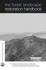 The Forest Landscape Restoration Handbook - Jenny Rietbergen-McCracken (editor), Stewart Maginnis (editor), Alastair Sarre (editor)