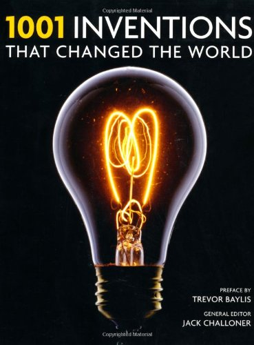 1001 Inventions: That Changed the Way We Live - Challoner, Jack