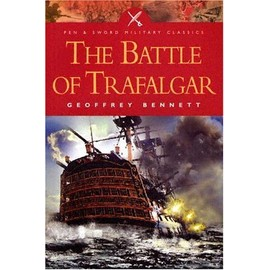 The Battle Of Trafalgar - Geoffrey Bennett
