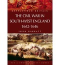 The Civil War in the South-West England 1642-1646 - John Barratt
