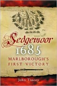 Sedgemoor 1685: Marlborough's First Victory - John Tincey