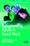 Safeguarding Adults in Social Work - Mantell, Andy, Dr; Scragg, Terry, Mr