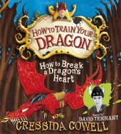 How to Break a Dragon's Heart, 4 Audio-CDs - Cressida Cowell
