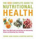 The New Complete Guide to Nutritional Health - Pierre-Jean Cousin