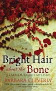 Bright Hair About the Bone