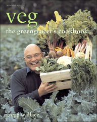 Veg: The Greengrocer's Cookbook - Gregg Wallace