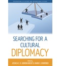 Searching for a Cultural Diplomacy - Jessica C. E. Gienow-Hecht