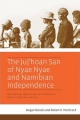 The Ju/'hoan San of Nyae Nyae and Namibian Independence - Megan Biesele; Robert K. Hitchcock