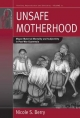 Unsafe Motherhood - Nicola S. Berry