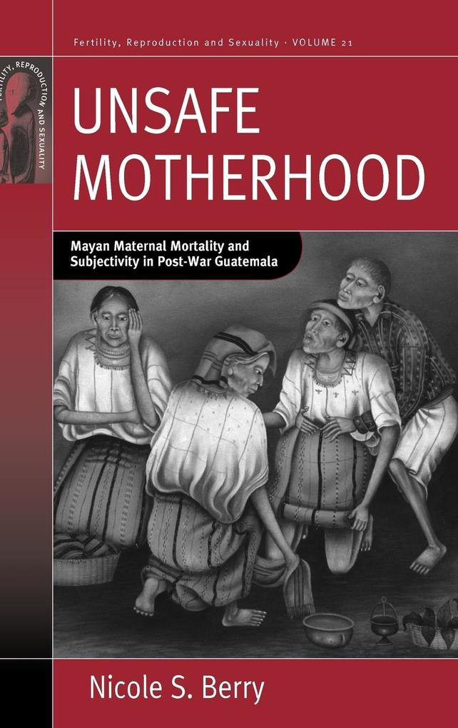 Unsafe Motherhood als Buch von Nicole S. Berry - Berghahn Books