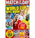 Match of the Day World Cup Quiz Book - Match of the Day