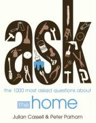 Ask: The 1,000 Most Asked Questions about the Home