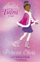 The Tiara Club: Princess Olivia and the Velvet Cloak - Vivian French