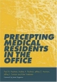 Precepting Medical Residents in the Office - Paul M. Paulman; Audrey A Paulman; Francesca Forzano; Jeff D. Harrison
