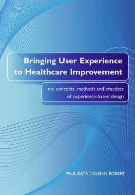 Bringing user experience to healthcare