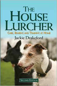 House Lurcher: Care, Rearing and Training at Home - Jackie Drakeford
