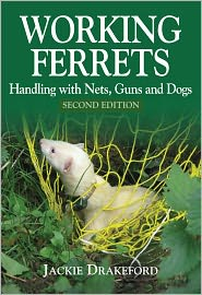 Working Ferrets: Handling with Nets, Guns and Dogs - Jackie Drakeford