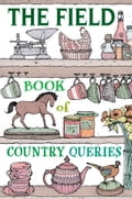 The Field Book of Country Queries - The Field