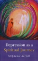 Depression as a Spiritual Journey - Stephanie Sorrell