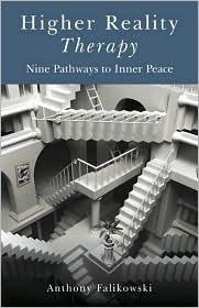 Higher Reality Therapy: Nine Pathways to Inner Peace - Anthony Falikowski