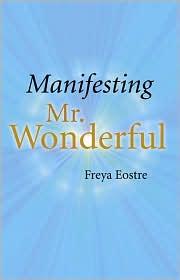 Manifesting Mr. Wonderful - Freya Eostre