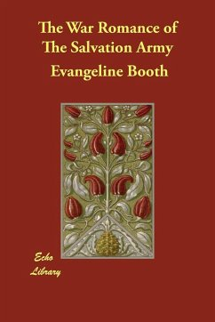 The War Romance of the Salvation Army - Booth, Evangeline Hill, Grace Livingston